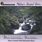 Nature Sound Series - Mountain Stream (With relaxing music)