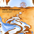 New Monsoon - Downstream