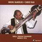 Nikhil Banerjee - Shree Rag: Live, Munich 1976