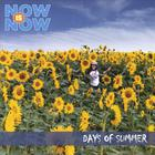 NOW is NOW - Days of Summer