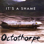 Octothorpe - It&#039;s A Shame