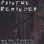 Painful Reminder - One Way Ticket: Songs To Slit Your Wrists By