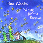 Pam Weeks - Waiting for the Perseids