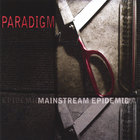 Paradigm - Mainstream Epidemic