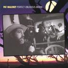 Pat Maloney - Perfect Oblivious Moon