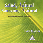 Paul Haider - Salud Natural, Sanacion Natural