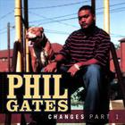 Phil Gates - Changes Part 1