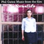 "Phil Gates - Music from the film ""My Normal Life"""
