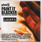 Plan B - Paint It Blacker Bootleg