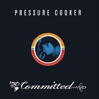Pressure Cooker - Committed