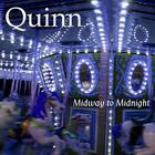 Quinn - Midway to Midnight