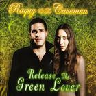 Raquy and the Cavemen - Release The Green Lover
