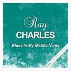 Ray Charles - Blues In My Middle Name (Remastered)