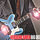 Reverend Raven - Big Bee
