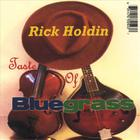 Rick Holdin - Taste Of Bluegrass