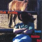 Rick Holdin - Still Holdin Out