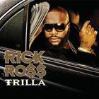 Rick Ross - Trilla