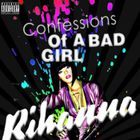 Rihanna - Confessions Of A Bad Girl