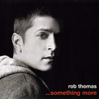 Rob Thomas - ...Something More (Ep)