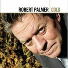 Robert Palmer - Gold CD1