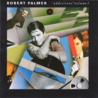 Robert Palmer - Addictions Vol. 1