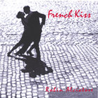 Robin Alciatore - French Kiss