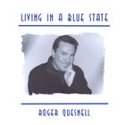 Roger Quesnell - Living In A Blue State