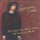 Rosanne Cash - Blue Moons And Broken Hearts: Anthology 1979-1996