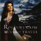 Rosanne Cash - Rules Of Travel