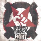 Round Three Fight - Forget What You've Heard, Trust What You Know