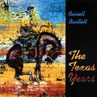 Russell Bartlett - The Texas Years