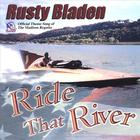 Rusty Bladen - Ride That River