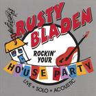 Rusty Bladen - Rockin' Your House Party