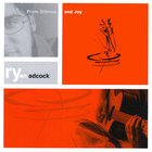 Ryan Adcock - From Silence and Joy