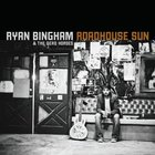 Ryan Bingham - Roadhouse Sun