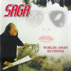 Saga - Worlds Apart Revisited CD1