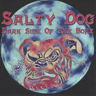 Salty Dog - Dark Side Of The Bone