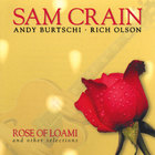 Sam Crain - Rose of Loami and other selections