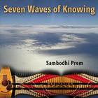 Sambodhi Prem - Seven Waves of Knowing