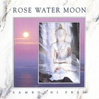 Sambodhi Prem - Rose Water Moon