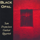 San Francisco Guitar Quartet - Black Opal