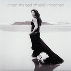 Closer: The Best Of Sarah McLachlan CD1