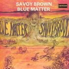 Savoy Brown - Blue Matter (Reissued 1990)