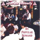 Seamus Kennedy - By Popular Demand