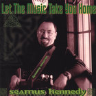 Seamus Kennedy - Let The Music Take You Home