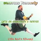 Seamus Kennedy - Gets on Everybody&#039;s Nerves