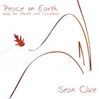 Sean Clive - Peace On Earth (songs for Advent and Christmas)