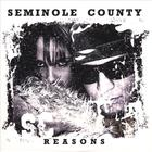 Seminole County - Reasons