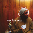 Shad - When This Is Over