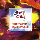 Soft Cell - The Twelve Inch Singles CD 1